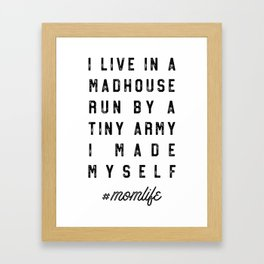 I live in a madhouse run by a tiny army Framed Art Print