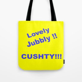 Lovely Jubbly Tote Bag