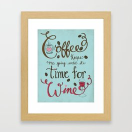 Coffee Keeps me going until it's time for wine |New Color Scheme|Distressed Style Framed Art Print