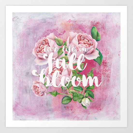 Live life in full bloom - Typography and Rose Watercolor Illustration Art Print
