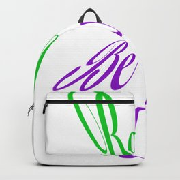 Be bold Be you Backpack