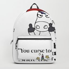 Lgbt Unicorn You curse too much bitch you breathe too much shut the fuck up Backpack
