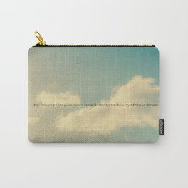 The future belongs to those who believe in the beauty of their dreams II Carry-All Pouch