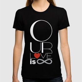 Our Love is Infinite T-shirt