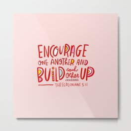 Encourage One Another  Metal Print