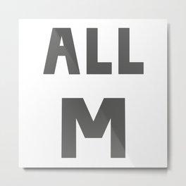 ALL M Metal Print