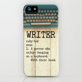 Writer - rahy-ter - 1. A person who enjoys banging on a keyboard. With their head. iPhone Case