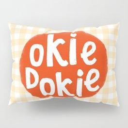 Okie Dokie Gramps Pillow Sham