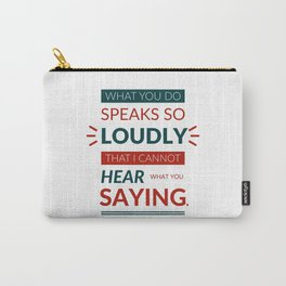 Lab No. 4 What You Do Speaks Ralph Waldo Emerson Life Motivational Quotes Carry-All Pouch
