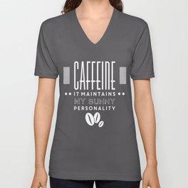 Caffeine maintains my sunny personality funny novelty Unisex V-Neck