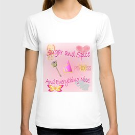 Sugar and Spice and Everything Nice! Little Girls, Little Princess T-shirt
