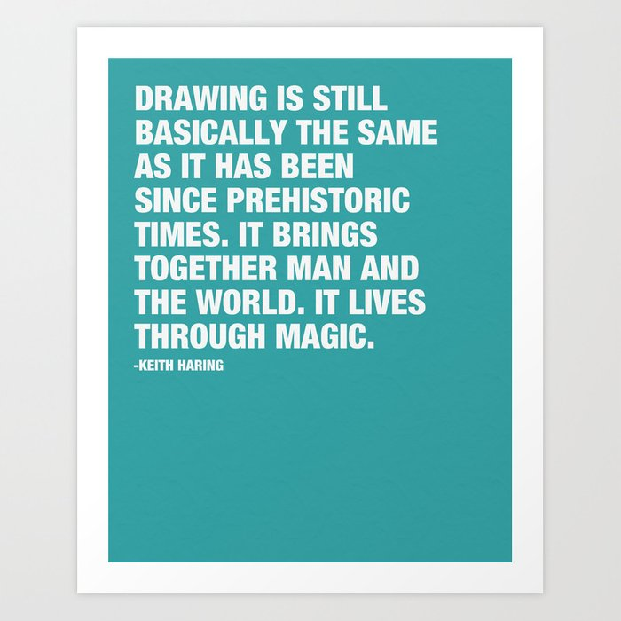 Drawing is still basically the same as it has been since prehistoric times. Art Print