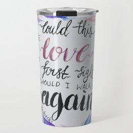 "Lyrics from The Brobecks, ""Could this be love at first sight..."" Travel Mug"