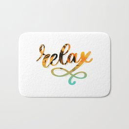 Relax and Take it Easy. Bath Mat