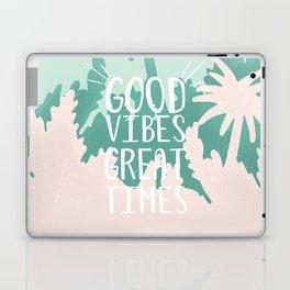 Good Vibes Great Times Laptop & iPad Skin