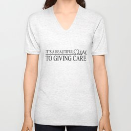 Caregiver It's a Beautiful day to giving care Unisex V-Neck