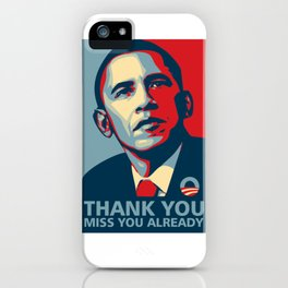 Barrack Obama Miss You Already iPhone Case