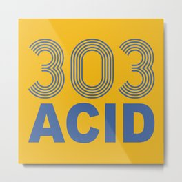 303 Acid Rave Quote Metal Print