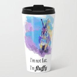 I'm not fat I'm fluffy - bunny rabbit illustration, funny quote Travel Mug