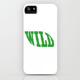 "A Perfect Gift For Wild Friends Saying ""Wild"" T-shirt Design Barbarian Eager Savage Irrational Rave iPhone Case"