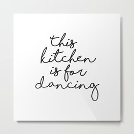 This kitchen is for Dancing, Farmhouse Kitchen Decor, Quote Prints, Typography Signs, Kitchen Quotes Metal Print