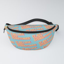 """It be like that sometimes"" Retro Blue Fanny Pack"