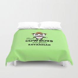 Real Cowboys are from Savannah T-Shirt Duvet Cover