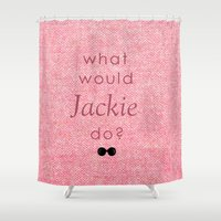 jfk Shower Curtains featuring What Would Jackie Do? by Laura