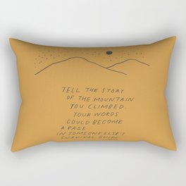 Tell The Story Of The Mountain You Climbed. Rectangular Pillow