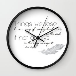 Things we lose have a way of coming back to us Wall Clock