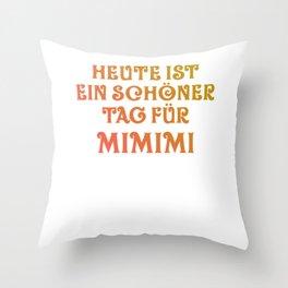Heute Ist Ein Schöner Tag Für Mimimi Lustiges Jammern Humor Throw Pillow