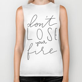 Don't Lose your Fire Biker Tank