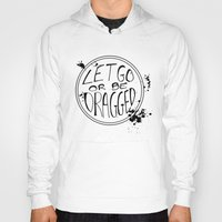 let it go Hoodies featuring Let Go by Emily Brand