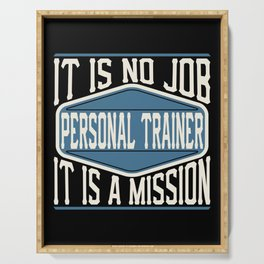 Personal Trainer  - It Is No Job, It Is A Mission Serving Tray