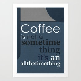 Coffee Quote Time C Art Print