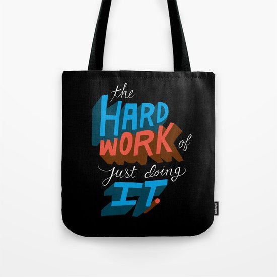 The Hard Work of Just Doing it. Tote Bag