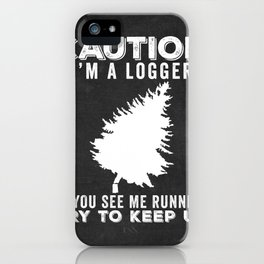 Logger Funny Gift Idea iPhone Case