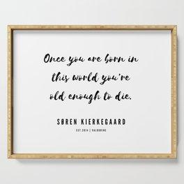 6    | Søren Kierkegaard Quotes | 190523 Serving Tray
