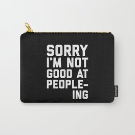 Not Good At People-ing Funny Quote Carry-All Pouch
