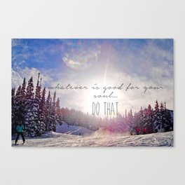 Good for your soul in Whistler Canvas Print