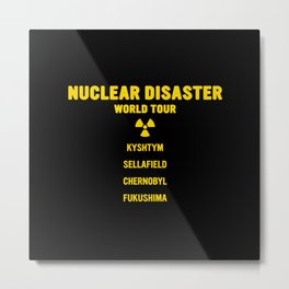NUCLEAR DISASTER WORLD TOUR Metal Print