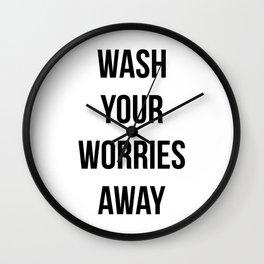 Wash your worries away Wall Clock