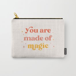 You are made of magic Carry-All Pouch