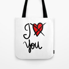 I don´t love you  Tote Bag