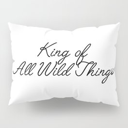 king of all wild things Pillow Sham