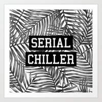 tupac Art Prints featuring Serial Chiller by Text Guy