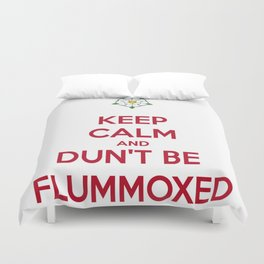Keep Calm and Dun't Be Flummoxed Duvet Cover