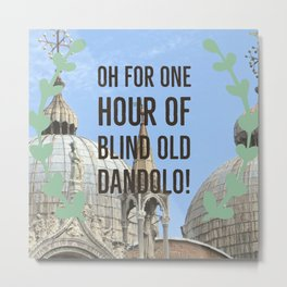 Blind old Dandolo (dark) Metal Print