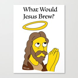 What Would Jesus Brew? Canvas Print