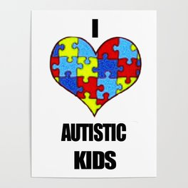 I love autistic kids Poster